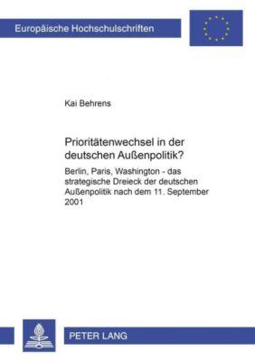 Prioritätenwechsel in der deutschen Außenpolitik?, Kai Behrens