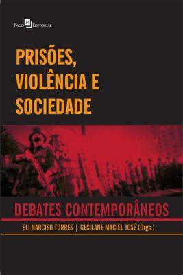 Prisões, Violência e Sociedade, Eli Narciso Silva Da Torres