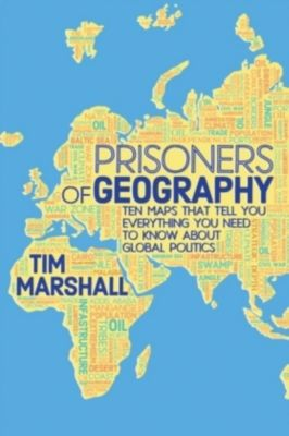 Prisoners of Geography, Tim Marshall