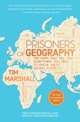 Prisoners of Geography, Tim Marshall