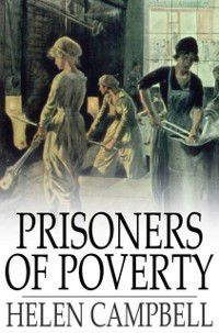 Prisoners of Poverty, Helen Campbell