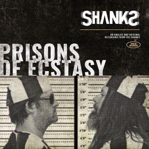 Prisons Of Ecstasy, The Shanks