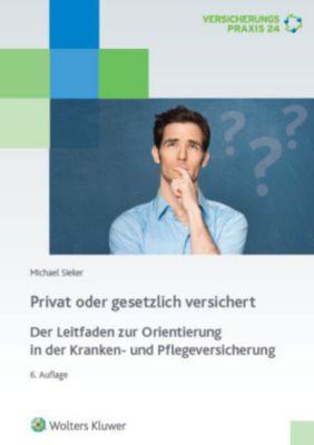 Privat oder gesetzlich versichert, Michael Sieker