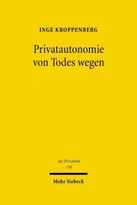 Privatautonomie von Todes wegen, Inge Kroppenberg