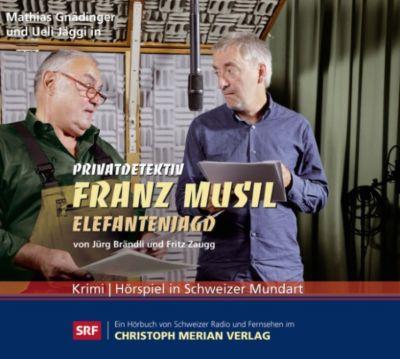 Privatdetektiv Franz Musil: Privatdetektiv Franz Musil - Elefantenjagd, Jürg Brändli, Fritz Zaugg