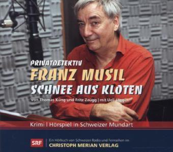Privatdetektiv Franz Musil, Schnee aus Kloten, Audio-CD, Thomas Küng, Fritz Zaugg