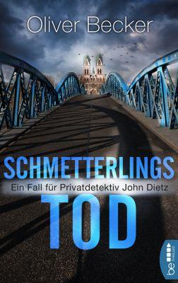 Privatdetektiv John Dietz: Schmetterlingstod, Oliver Becker