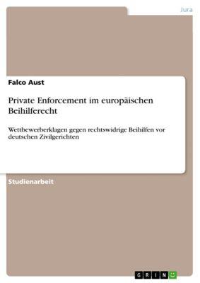 Private Enforcement im europäischen Beihilferecht, Falco Aust