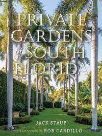 Private Gardens of South Florida, Jack Staub