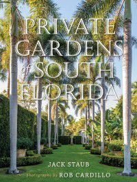 Private Gardens of South Florida, Jack Staub