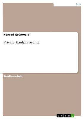 Private Kaufpreisrente, Konrad Grünwald