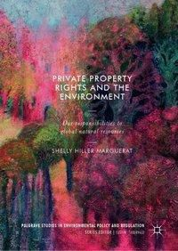 Private Property Rights and the Environment, Shelly Hiller Marguerat