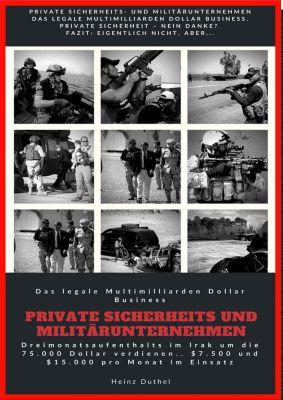 Private Sicherheit - Das legale Multimilliarden Dollar Business, Heinz Duthel