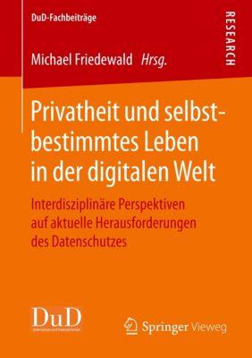 Privatheit und selbstbestimmtes Leben in der digitalen Welt