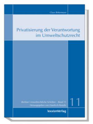 Privatisierung der Verantwortung im Umweltschutzrecht, Claas Birkemeyer