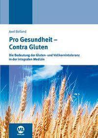 Pro Gesundheit - Contra Gluten, Axel Bolland