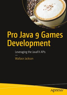Pro Java 9 Games Development, Wallace Jackson