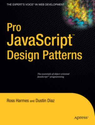 Pro JavaScript Design Patterns, Ross Harmes, Dustin Diaz