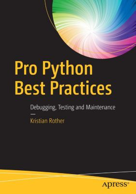 Pro Python Best Practices, Kristian Rother