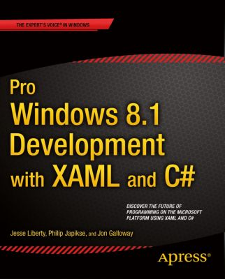 Pro Windows 8.1 Development with XAML and C#, Jesse Liberty, Jon Galloway, Philip Japikse