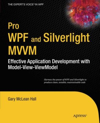 Pro WPF and Silverlight MVVM, Gary Hall