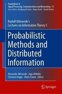 Probabilistic Methods and Distributed Information, Rudolf Ahlswede