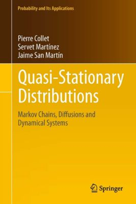 Probability and Its Applications: Quasi-Stationary Distributions, Pierre Collet, Servet Martínez, Jaime San Martín