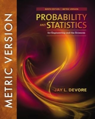 Probability and Statistics for Engineering and the Sciences, Jay Devore