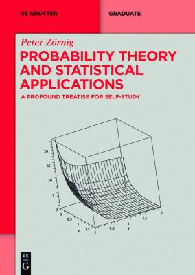 Probability Theory and Statistical Applications, Peter Zörnig