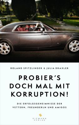 Probier's doch mal mit Korruption!, Roland Spitzlinger, Julia Draxler