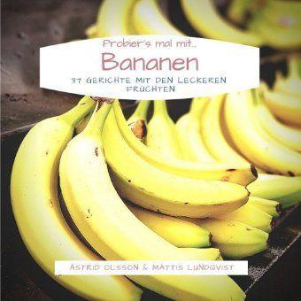Probier's mal mit...Bananen
