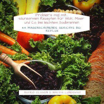 Probier's mal mit...säurearmen Rezepten für Wok, Mixer und Co. bei leichtem Sodbrennen -  pdf epub