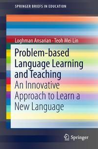 Problem-based Language Learning and Teaching, Loghman Ansarian, Mei Lin Teoh