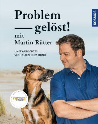 Problem gelöst! mit Martin Rütter, Martin Rütter, Andrea Buisman