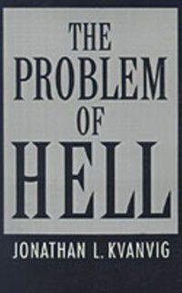 Problem of Hell, Jonathan L. Kvanvig