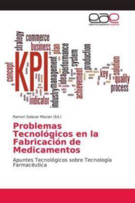 Problemas Tecnológicos en la Fabricación de Medicamentos