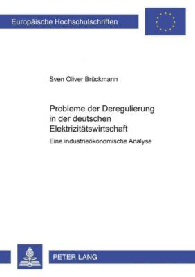 Probleme der Deregulierung in der deutschen Elektrizitätswirtschaft, Sven Oliver Brückmann