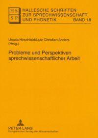 Probleme und Perspektiven sprechwissenschaftlicher Arbeit