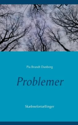Problemer, Pia Brandt Danborg