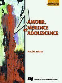 Problèmes sociaux et interventions sociales: Amour, violence et adolescence, Mylène Fernet