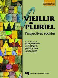 Problèmes sociaux et interventions sociales: Vieillir au pluriel