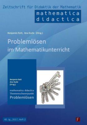 Problemlösen im Mathematikunterricht, Rott Benjamin