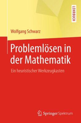 Problemlösen in der Mathematik, Wolfgang Schwarz