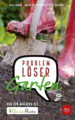 Problemlöser Garten, Ulla Foemer, Marco Büttgenbach, Heike Sicconi