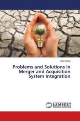Problems and Solutions in Merger and Acquisition System Integration, Sükrü Okul
