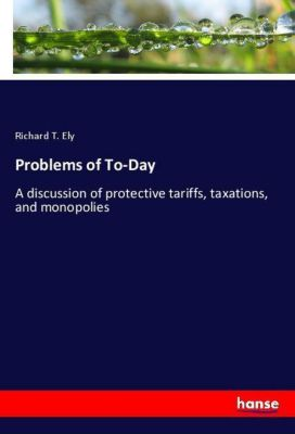 Problems of To-Day, Richard T. Ely