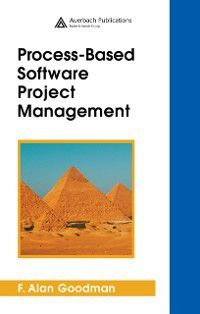 Process-Based Software Project Management, F. Alan Goodman