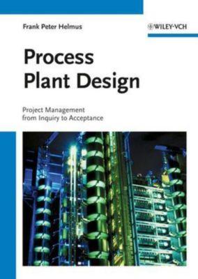 Process Plant Design, Frank P. Helmus