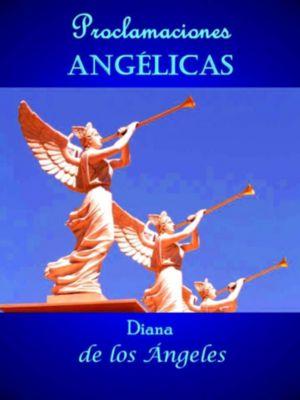 Proclamaciones Angélicas, Diana de los Ángeles