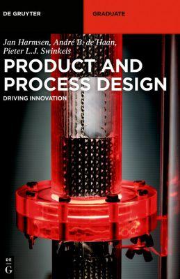 Product and Process Design, Jan Harmsen, André B. de Haan, Pieter L. J. Swinkels